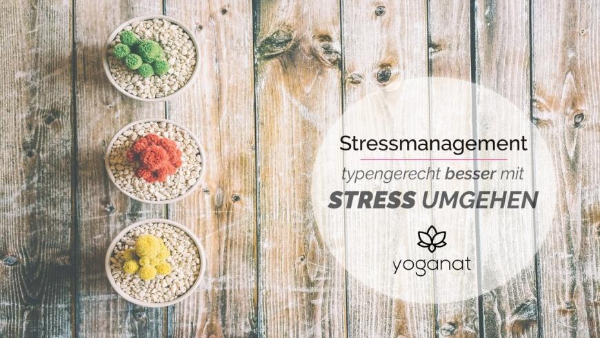 Typengerecht besser mit Stress umgehen 22.03.2019
