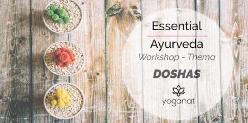 Essential Ayurveda Doshas  18.01.2020