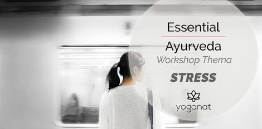 Essential Ayurveda Umgang mit Stress 21.03.2020