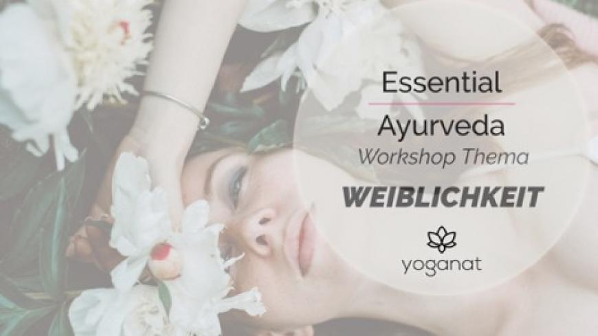 Essential Ayurveda Weiblichkeit 15.02.2020